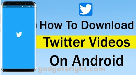Download Twitter Videos from Android Mobile
